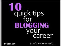 10 Quick Tips for Blogging Your Career (slideshow)