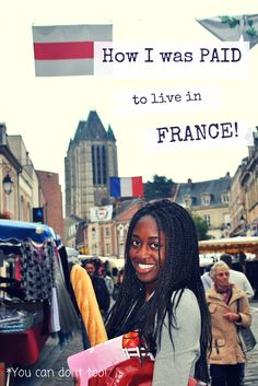 How I was PAID to live in FRANCE for one year!! And you can do it too! All the details are on my blog!