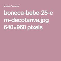 boneca-bebe-25-cm-decotariva.jpg 640×960 pixels