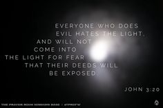 At the end of the age the deeds done in darkness will be exposed in the light of Christ when He comes to make all wrong things right. #tprdfw #tprencounter John 3:20 #jesusiscoming #john3