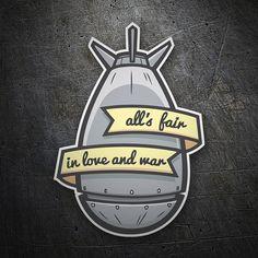 Pegatinas: All´s fair in love and war #coche #pegatina #sticker