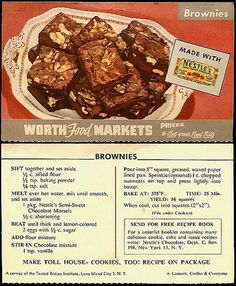 Worth Food Markets ad for brownies using Nestle's semi-sweet chocolate, Retro Recipes, Old Recipes, Vintage Recipes, Cookbook Recipes, Sweet Recipes, Brownie Recipes, Cookie Recipes, Dessert Recipes, Vintage Baking