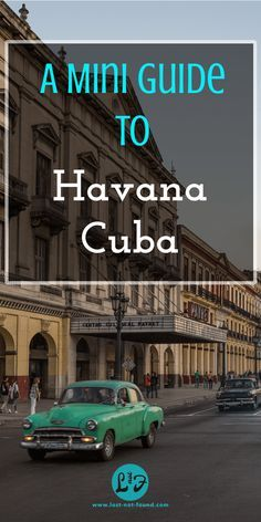 For most visiting Cuba Havana is the first stop if not only stop. This Mini guide will help you plan your short stay in this lovely town.