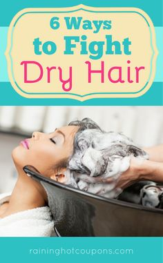 6 Ways To Fight Dry Hair