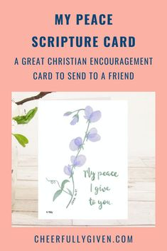 My peace I give to you Bible Verse Card - send the powerful words of John 14:27 to a friend in this religious greeting card made from an original Scripture print by Alice Pirrie! | £2.20 + P&P | Made by Alice and the Mustard Seed | Cheerfully Given - Christian Cards UK Christian Greetings, Christian Greeting Cards, Christian Cards, Christian Messages, Christian Encouragement, Peace Scripture, Scripture Cards, Bible Verses, Christian Artwork