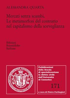 Mercati senza scambi  / Alessandra Quarta Edizioni Scientifiche Italiane, 2020
