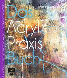 DAS ACRYL-PRAXIS-BUCH - Grundlagen und experimentelle Wege zu schönen Bildern, Herausgegeben von Anita Hörskens, 160 Seiten, Hardcover, Format 23 x 26 cm, ISBN: 978-3-86355-208-4, Bestellnr.: 55208, 19,99 (D) / 20,60 (A), Bestellbar unter