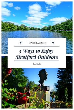 Travel to Stratford, Ontario and go beyond the theatre. Here are 5 ways to enjoy Stratford outdoors. #Ontario #travel #outdoors