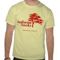 Indiana Sucks You know it... I know it.