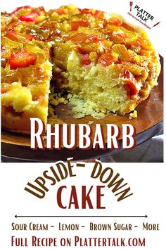 Learn how to use rhubarb with this easy homemade caek recipe from Platter Talk. Rhubarb Desserts, Rhubarb Cake, Rhubarb Upside Down Cake, Sour Foods, Kid Friendly Meals, Recipe Of The Day, Let Them Eat Cake, Platter, Macaroni And Cheese