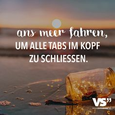 Ans Meer fahren, um alle Tabs im Kopf zu schliessen Drive to the sea to close all tabs in the head. Some Quotes, Daily Quotes, Life Slogans, Cool Boy Names, Image Fun, Word Pictures, Am Meer, Visual Statements, True Words