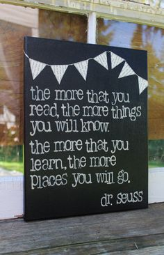 """Play room, book nook, family room or teacher gift! Dr.Seuss quote from the book, I can read with my eyes shut, """"The more you read"""" created by  Houseof3"""