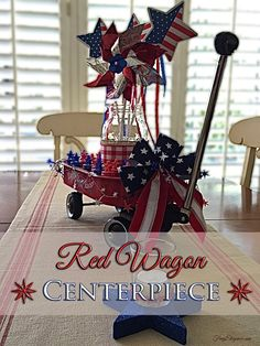 Red Wagon Patriotic Table Centerpiece cute for the of July Fourth Of July Decor, 4th Of July Decorations, 4th Of July Party, July 4th, Outdoor Decorations, Birthday Decorations, Patriotic Party, Patriotic Crafts, July Crafts