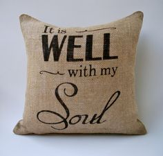 Burlap Pillow  It Is Well With My Soul  Insert by HowardInteriors, $30.00