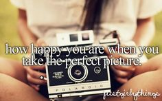 How happy you are when you take the perfect picture. #GirlyThings