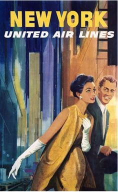 This vertical American travel poster features an attractive, well dressed couple dashing off for an evening in the city. The beautiful Vintage Poster Reproduction is perfect for an office or living room. United Airlines Poster New York Circa 1950 USA Voyage Usa, Voyage New York, United Airlines, Vintage Advertisements, Vintage Ads, Vintage Airline, Travel Ads, Air Travel, New York Poster