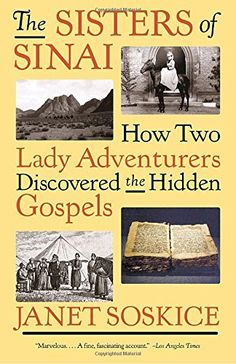 The Sisters of Sinai: How Two Lady Adventurers Discovered... https://www.amazon.com/dp/1400034744/ref=cm_sw_r_pi_dp_x_FzISyb198P7X4