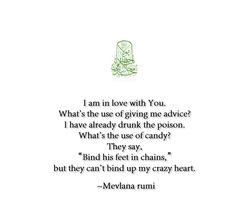 rumi Crazy Heart, Love Heart, Rumi Quotes, Love Quotes, Shams Tabrizi, Hafiz, Inspiring Quotes, Appreciation, Poems