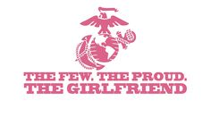 The Few.The Proud.The Girlfriend USMC Indoor/Outdoor Vinyl Decal, MultiPurpose - For Your Auto, Wall, Window and More Purchase this product along with all of our other spectacular decals through one of the following links:   https://www.etsy.com/shop/MiaBellaDesignsWI  http://www.amazon.com/s?marketplaceID=ATVPDKIKX0DER&me=A2MSEOIVL689S1&merchant=A2MSEOIVL689S1&redirect=true