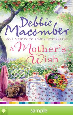 'Mother's Wish' by Debbie Macomber - Download a free ebook sample and give it a try! Don't forget to share it, too.