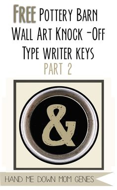 Pottery Barn Inspired Typewriter Key Prints Pt 2