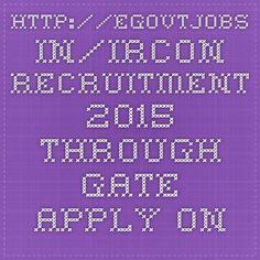 http://egovtjobs.in/ircon-recruitment-2015-through-gate-apply-online/5987/