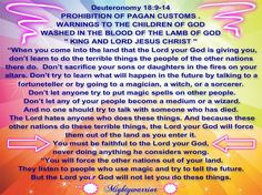 """The Infallible Word of God !!!: Deuteronomy 18:9-14 ~~~ """" Warnings to the Children of God """""""