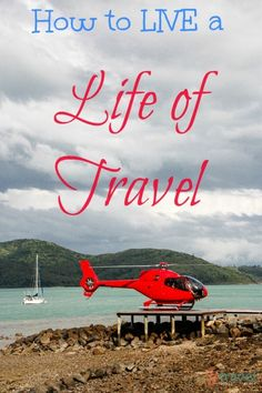 How To Live A Life Of Travel - y Travel Blog
