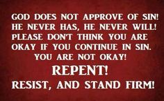 God doesn't approve of sin. Bible Quotes Images, Jesus Quotes, Great Quotes, Inspirational Quotes, Do Not Be Deceived, Way To Heaven, Thy Word, Bible Words, Favorite Bible Verses