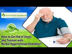 How to Get Rid of Stress and Tension with Herbal Hypertension Remedies?