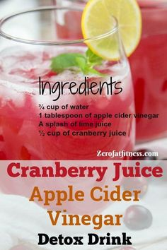 Cranberry Juice Apple Cider Vinegar for Weight Loss Detox Drink Healthy Drink Recipes Weight Loss Meals, Weight Loss Detox, Weight Loss Drinks, Losing Weight, Healthy Recipes For Weight Loss, Weight Loss Smoothies, Vegan Detox, Healthy Detox, Healthy Drinks