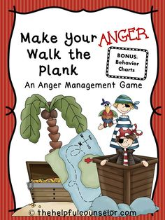 Make Your Anger Walk the Plank: An Anger Management Game & Free Behavior Chart   The Helpful Counselor