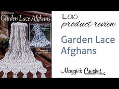 Garden Lace Afghans Crochet Pattern Product Review from Maggie's Crochet - L010 - YouTube