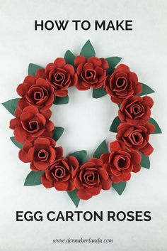Egg Carton Roses Tutorial - make a wreath or candle ring with egg carton roses | www.donnaberlanda.com