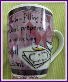 Dental Assistant Coffee Mug *NEW*
