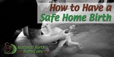 How to Have a Safe Home Birth -->
