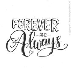 handlettering/forever and always/ draw/teksten Handwritten Quotes, Hand Lettering Quotes, Doodle Lettering, Creative Lettering, Brush Lettering, Calligraphy Doodles, Calligraphy Quotes, Calligraphy Letters, Doodle Quotes
