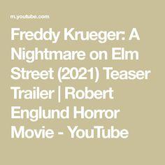 Freddy Krueger: A Nightmare on Elm Street (2021) Teaser Trailer | Robert Englund Horror Movie - YouTube Robert Englund, Making Youtube Videos, I Robert, Nightmare On Elm Street, Freddy Krueger, Horror Movies, Teaser, The Creator, Horror Films