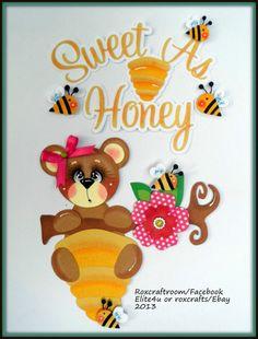 """Sweet as Honey""  premade tear bear paper piecing....."