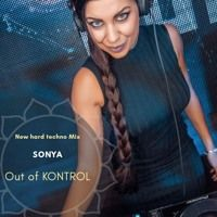 SONYA - Out Of KONTROL (Hard Techno Mix) 2018 de sonyadj en SoundCloud Techno Mix, Musica