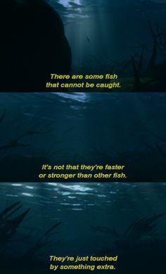 "Big Fish ""The biggest fish in the water gets that way by never being caught"""