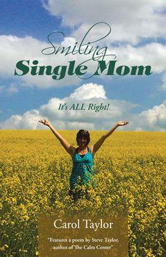 Smiling Single Mom - Carol Taylor : Balboa Press