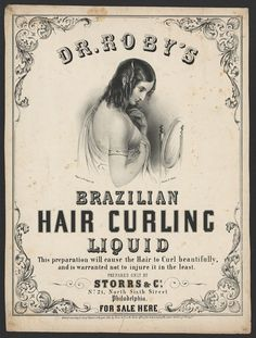 Dr. Roby's Brazilian hair curling liquid; 1847