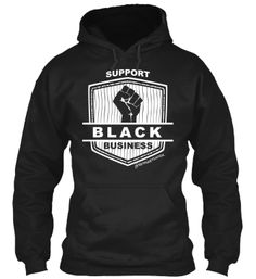 #SupportBlackBusiness #BlackBusinessMatters Hoodie [SHOP NOW]