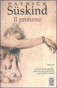 Il profumo, di Patrick Süskind: il mio libro preferito