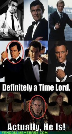 pinner says: OMG, I know Timothy Dalton played Rassilon and I now know he played James Bond, and I know that James Bond is one character who has been played by several different actors, and I'm pretty sure I've heard jokes about James Bond being a Time Lord, but omg, I never put all the pieces together like this!  It makes perfect sense. :)