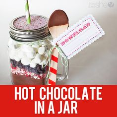 #33 Neighbor Gift Idea: Hot Chocolate in a Jar with FREE printable! | How Does She...
