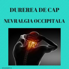 Nevralgia occipitala este o durere cronica de cap provocata de iritarea nervilor occipitali (din zona cefei). Explicare, cauze, diagnostic, tratament. Metabolism, Good To Know, Health, Movie Posters, Mariana, Health Care, Film Poster, Billboard, Film Posters