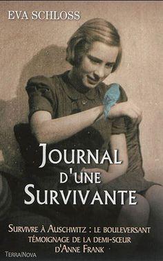 Journal d'une survivante : survivre à Auschwitz : le bouleversant témoignage de…