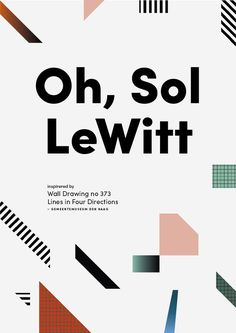 "Oh, Sol LeWitt - poster design for an exhibition of drawings - ""lines in four directions"""